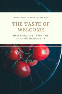 How tomatoes taught me to love hospitality