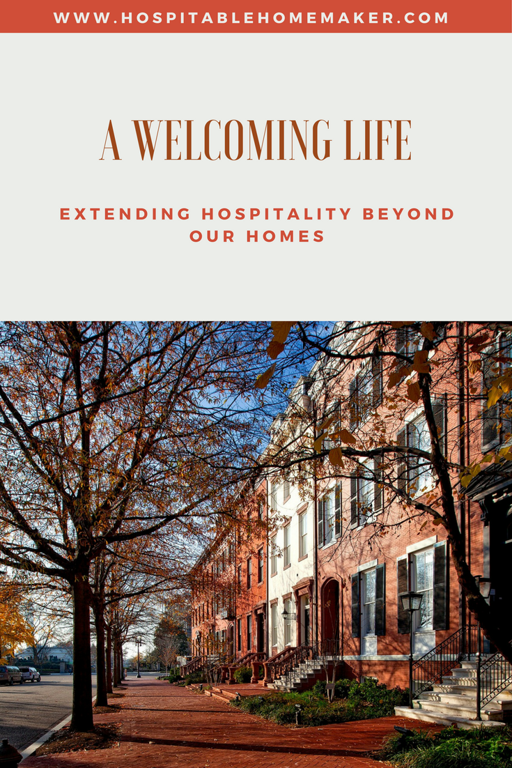 A Welcoming Life: Extending Hospitality Beyond Our Homes