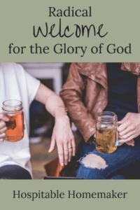 women drinking iced tea with text overlay radical welcome for the glory of God