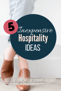 woman standing with text overlay 5 inexpensive hospitality ideas