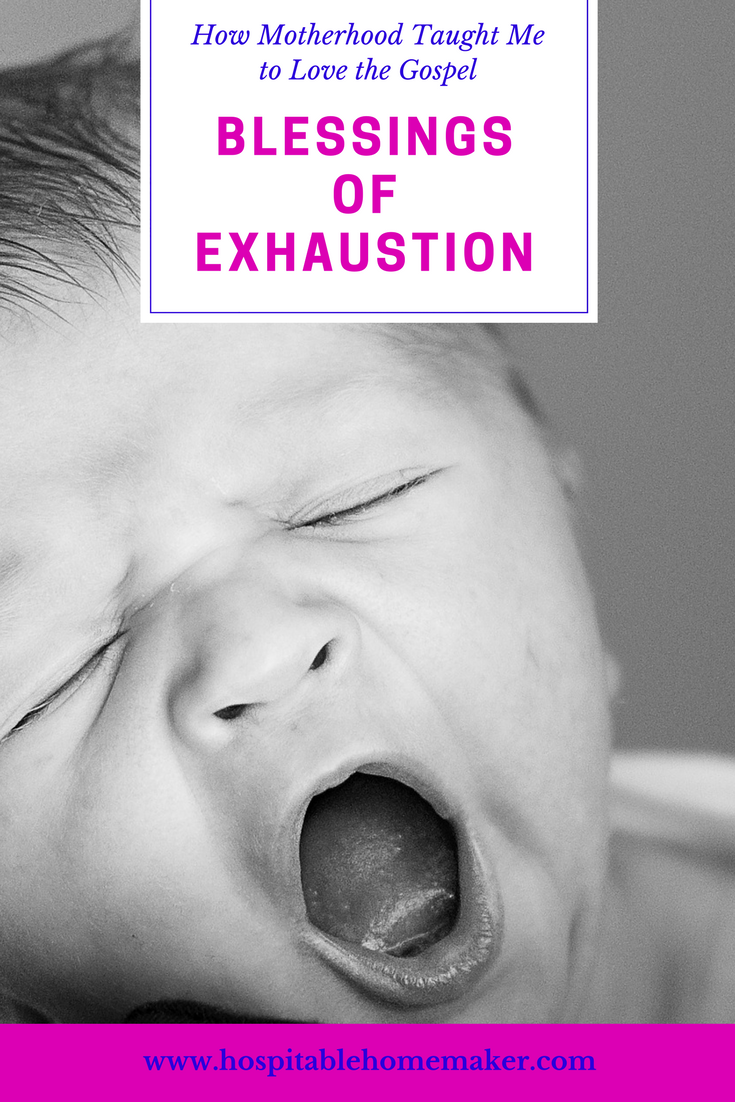 The Blessings of Exhaustion: What Motherhood Taught Me about the Gospel
