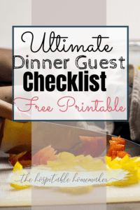 cutting veggies with text overlay ultimate dinner guest checklist free printable