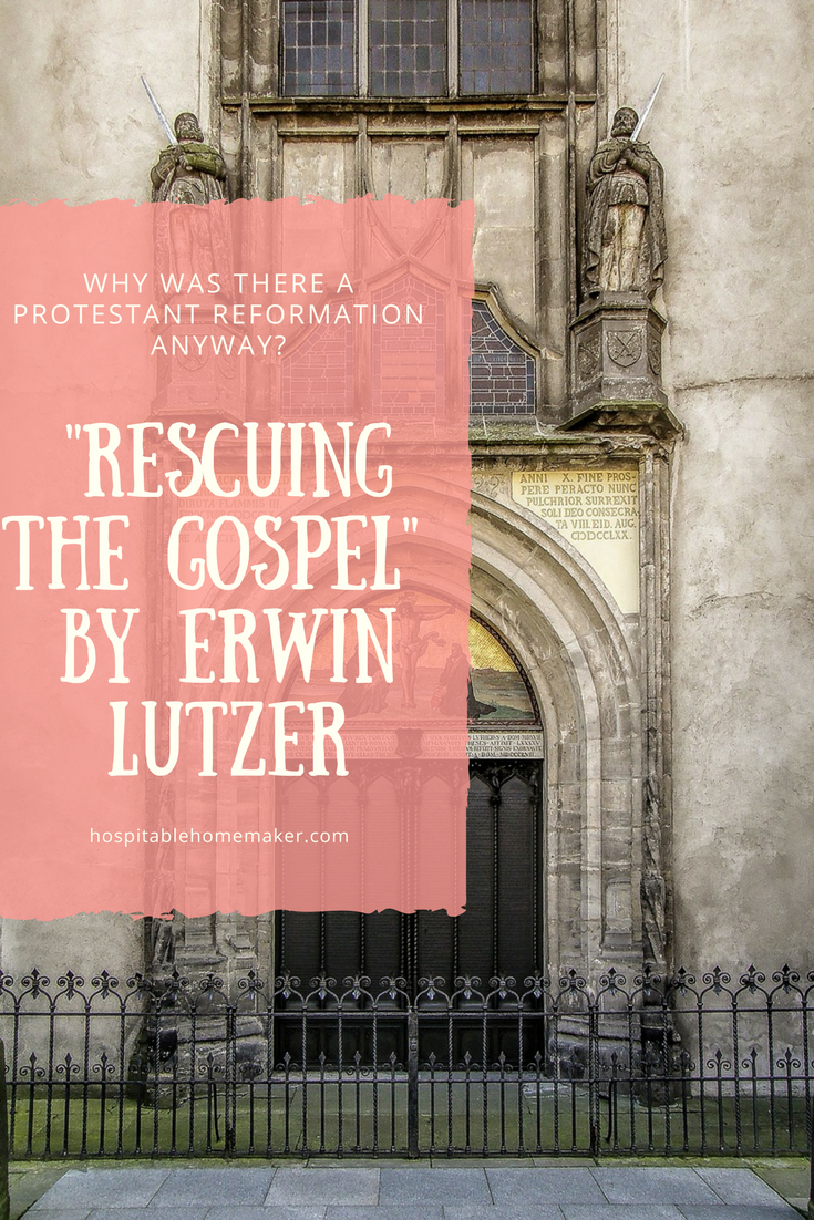 """History of Reformers – Review of """"Rescuing the Gospel"""" by Erwin Lutzer"""