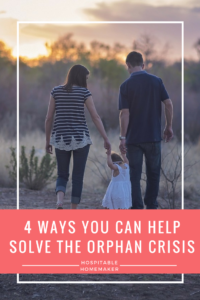 4 Ways You Can Help In The Worldwide Orphan Crisis #OneLess