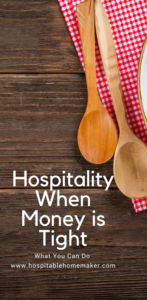 When Finances Make Hospitality Hard - What You Can Do (Hindrances to Hospitality Series) #HospitableHomemaker #Hospitality #Welcome #Money