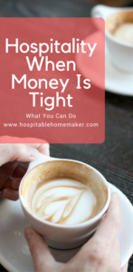 When Finances Make Hospitality Hard - What You Can Do (Hindrances to Hospitality Series) #HospitableHomemaker #Welcome #Money #Hospitality