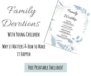 copy of what the free printable looks like with text overlay Family Devotions with Young Children