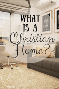 living room with text overlay what is a Christian home?