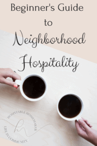 two cups of coffee on the table with hands holding with text overlay beginner's guide to neighbors hospitality