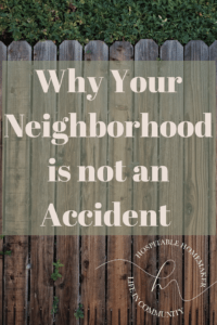 fence is backyard with text overlay Why your neighborhood is not an accident