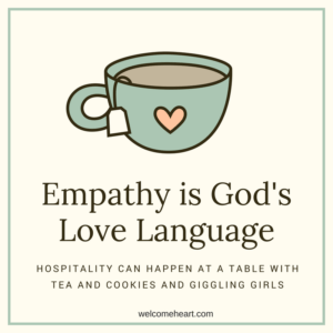 tea cup with text overlay empathy is God's love language (children hospitality)