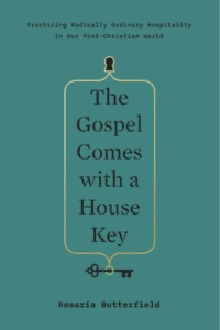 cover of book The Gospel Comes with a House Key by Rosaria Butterfield