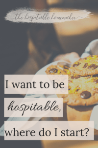 person carrying cookies with text overlay I want to be hospitable, where do I start?