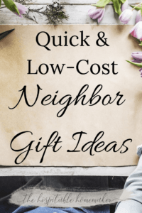 brown paper and flowers with text overlay quick and low-cost neighbor gift ideas