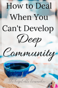 one coffee cup on a bed with text overlay how to deal when you can't develop deep community (or connection)
