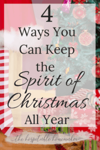 little girl decorating Christmas tree with text overlay 4 ways you can keep the spirit of Christmas all year
