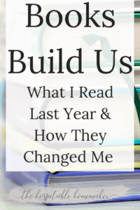 stack of books with text overlay books build us: what I read last year and how they changed me