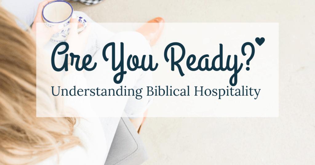 Understanding Biblical Hospitality