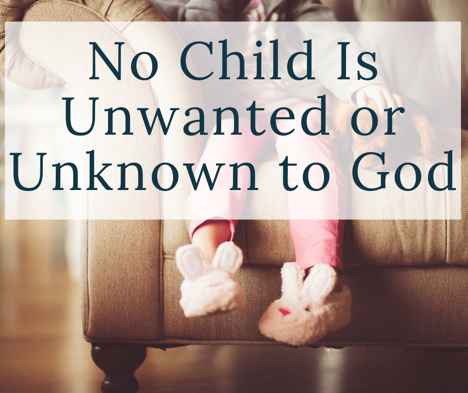 child sitting on a couch with text overlay no child is unwanted or unknown to God