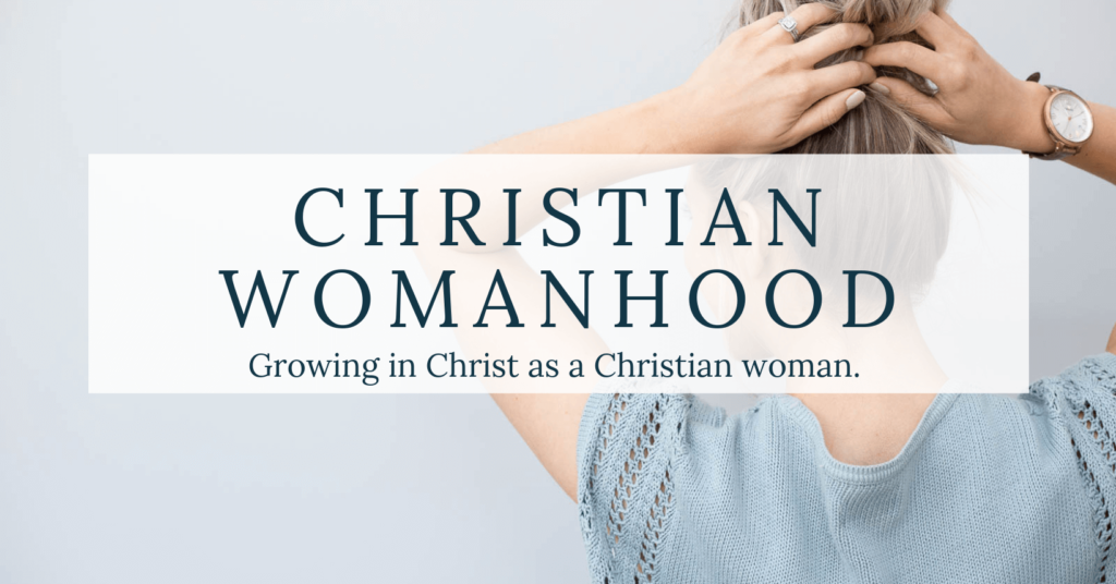 woman holding hair up with text overlay christian womanhood