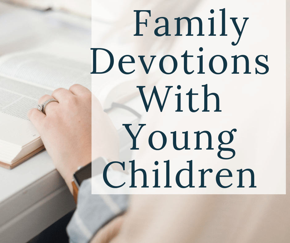 woman reading bible with text overlay family devotions with young children