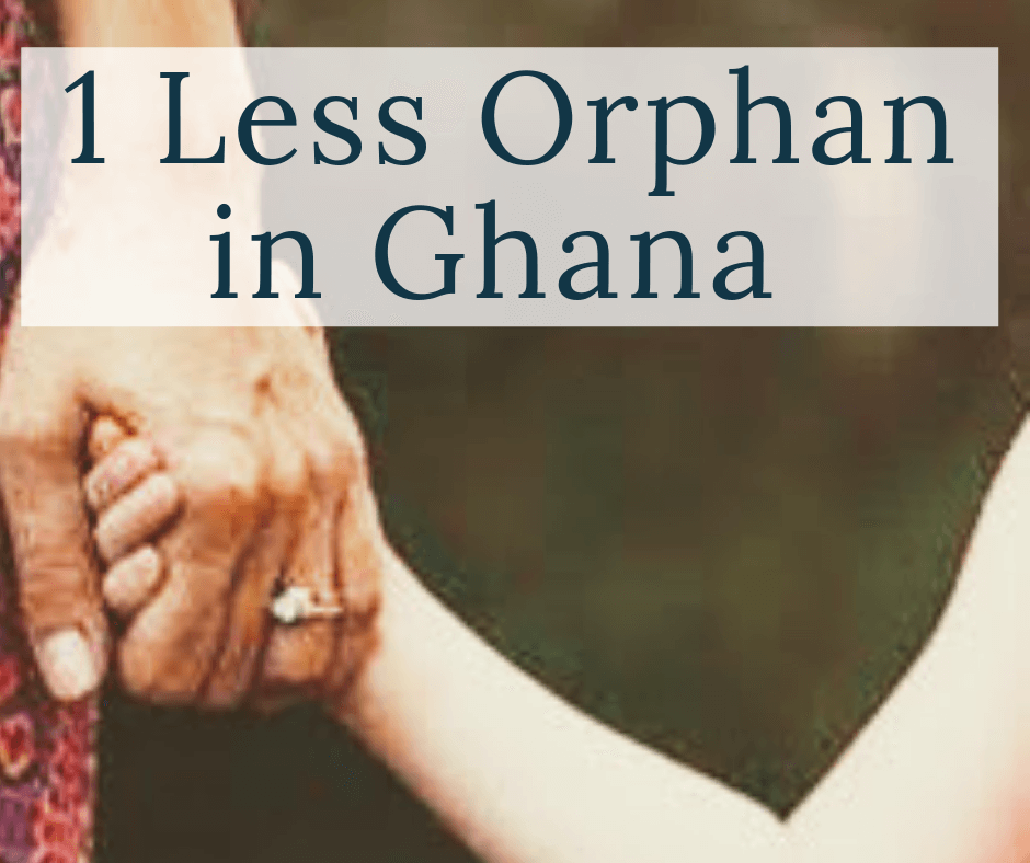 woman holding Childs hand with text overlay 1 less orphan in Ghana