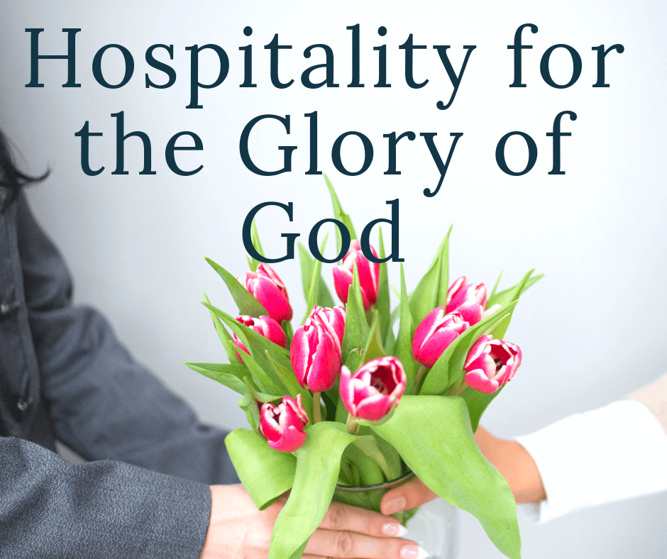 woman handing another woman a bouquet with text overlay hospitality for the glory of God