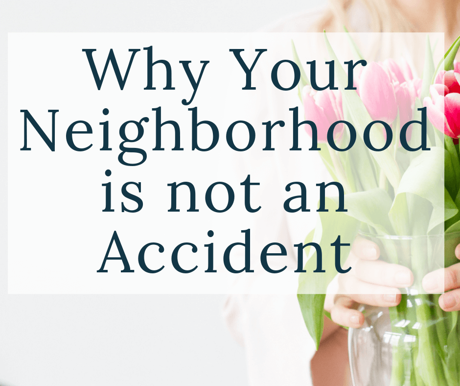 woman holding flowers with text overlay why your neighborhood is not an accident