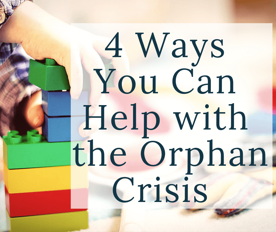 child playing with legos with text overlay 4 ways you can help with the orphan crisis