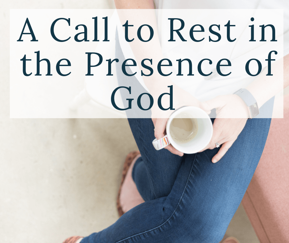 woman holding a coffee cup with text overlay a call to rest in the presence of God