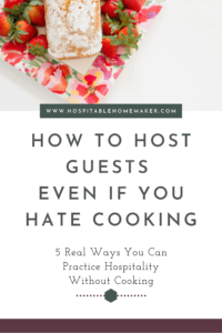 desserts on plate with text how to host guests even if you hate cooking - hospitality without cooking