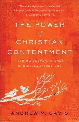 Review of The Power of Christian Contentment by Andrew Davis